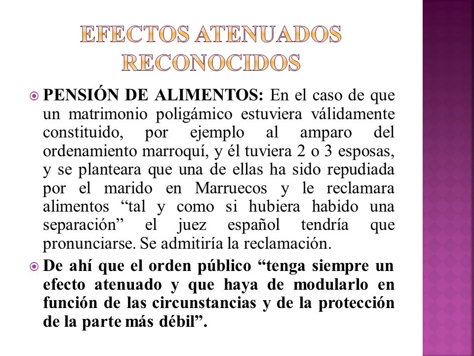 PENSIÓN DE ALIMENTOS: En el caso de que un matrimonio poligámico estuviera válidamente constituido, por ejemplo al amparo del ordenamiento marroquí, y