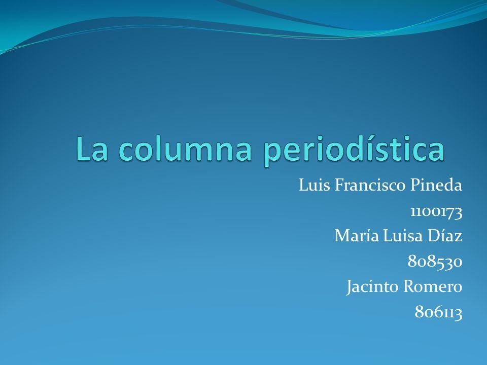 Luis Francisco Pineda 1100173 María Luisa Díaz 808530 Jacinto Romero 806113