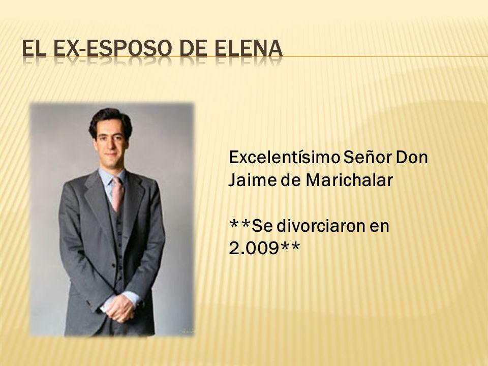 Excelentísimo Señor Don Jaime de Marichalar **Se divorciaron en 2.009**