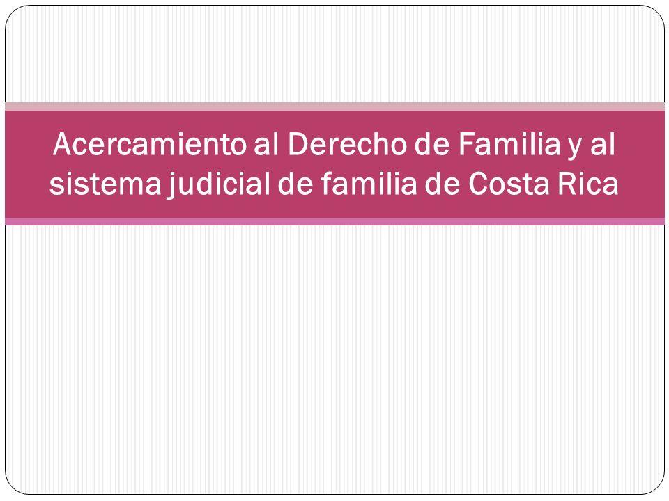 Acercamiento al Derecho de Familia y al sistema judicial de familia de Costa Rica