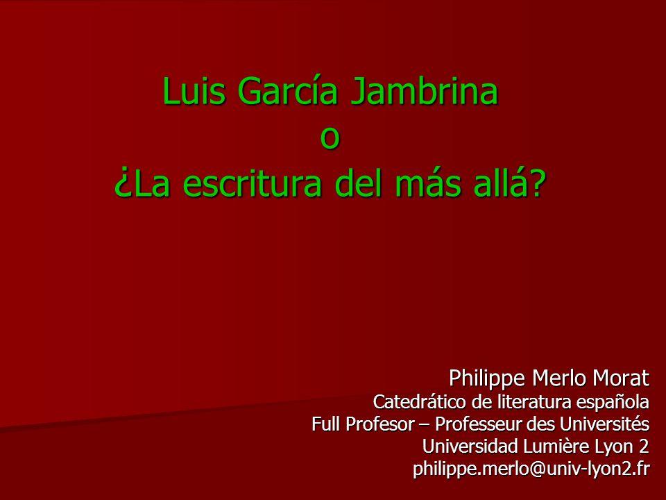 Luis García Jambrina o ¿ La escritura del más allá.