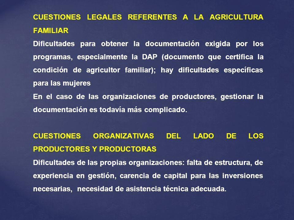 CUESTIONES LEGALES REFERENTES A LA AGRICULTURA FAMILIAR Dificultades para obtener la documentación exigida por los programas, especialmente la DAP (do