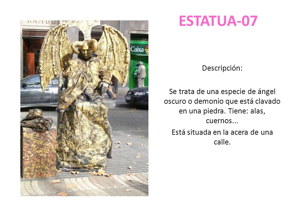ESTATUA-07 Descripción: Se trata de una especie de ángel oscuro o demonio que está clavado en una piedra. Tiene: alas, cuernos... Está situada en la a