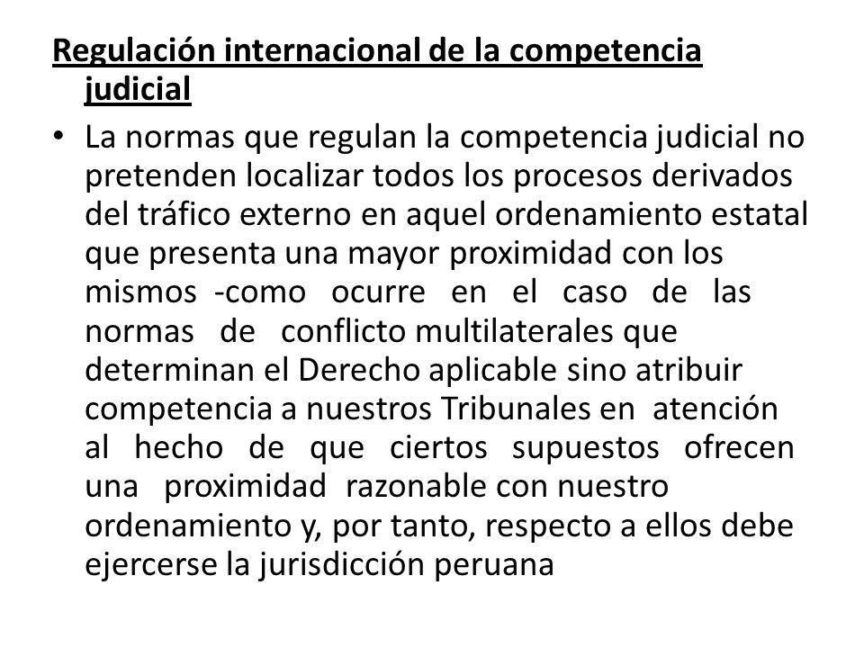 Regulación internacional de la competencia judicial La normas que regulan la competencia judicial no pretenden localizar todos los procesos derivados