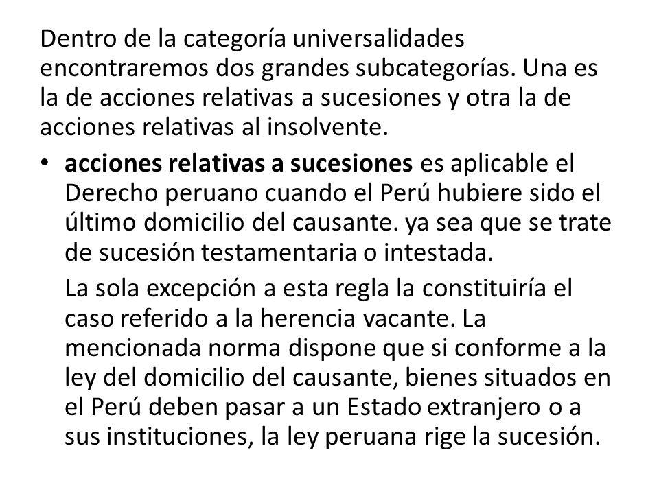 Dentro de la categoría universalidades encontraremos dos grandes subcategorías. Una es la de acciones relativas a sucesiones y otra la de acciones rel