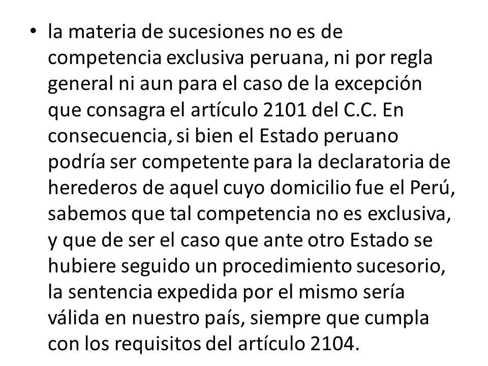 la materia de sucesiones no es de competencia exclusiva peruana, ni por regla general ni aun para el caso de la excepción que consagra el artículo 210