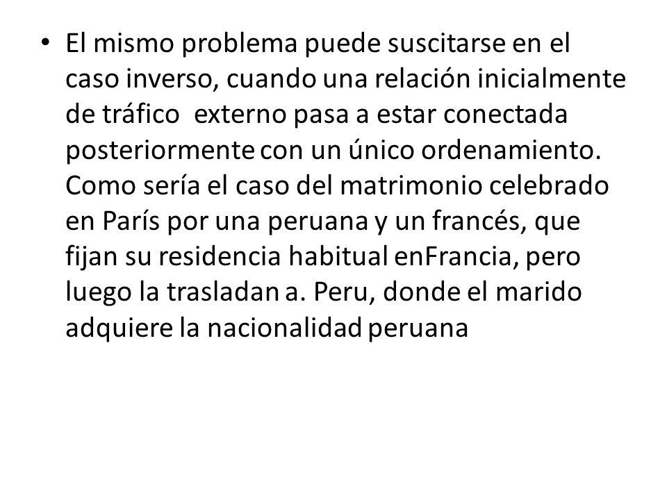 El mismo problema puede suscitarse en el caso inverso, cuando una relación inicialmente de tráfico externo pasa a estar conectada posteriormente con u