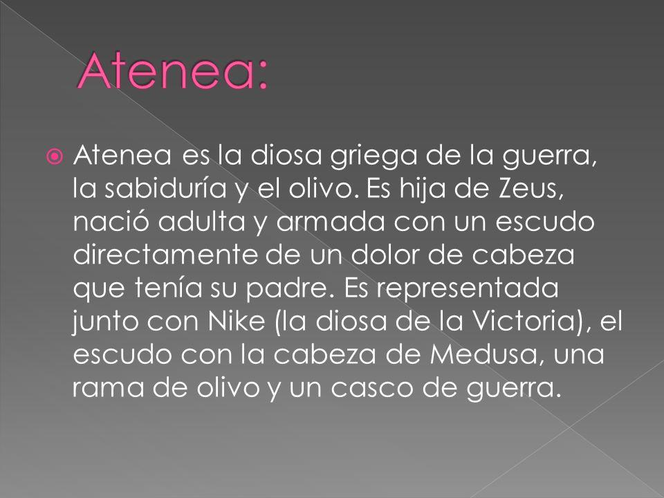 Atenea es la diosa griega de la guerra, la sabiduría y el olivo. Es hija de Zeus, nació adulta y armada con un escudo directamente de un dolor de cabe