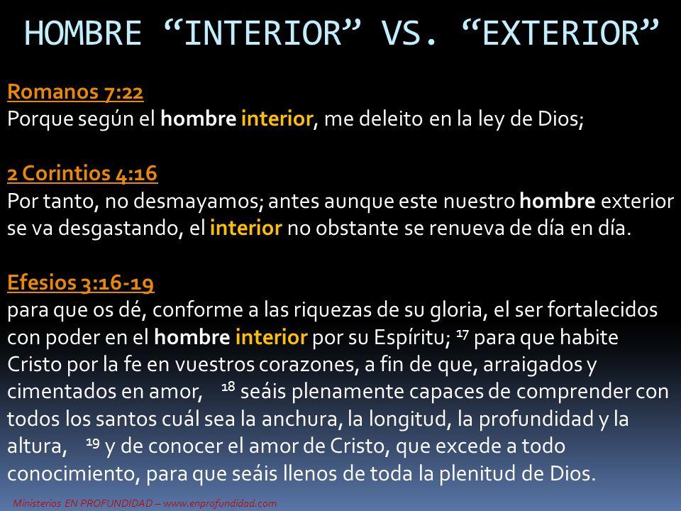 Ministerios EN PROFUNDIDAD – www.enprofundidad.com Romanos 7:22 Romanos 7:22 Porque según el hombre interior, me deleito en la ley de Dios; 2 Corintio