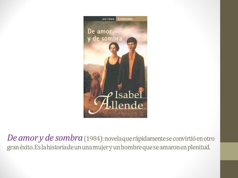 -Eva Luna (1987):su tercera novela, donde Isabel Allende recupera su país a través de la memoria y la imaginación.
