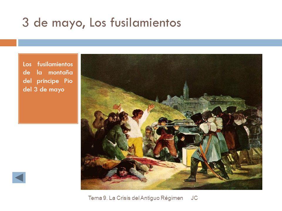 3 de mayo, Los fusilamientos Los fusilamientos de la montaña del príncipe Pio del 3 de mayo JCTema 9. La Crisis del Antiguo Régimen