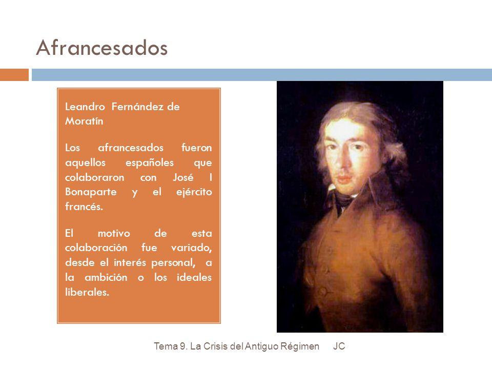 Afrancesados Leandro Fernández de Moratín Los afrancesados fueron aquellos españoles que colaboraron con José I Bonaparte y el ejército francés. El mo