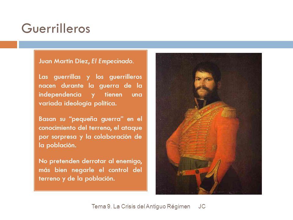 Guerrilleros Juan Martín Díez, El Empecinado. Las guerrillas y los guerrilleros nacen durante la guerra de la independencia y tienen una variada ideol