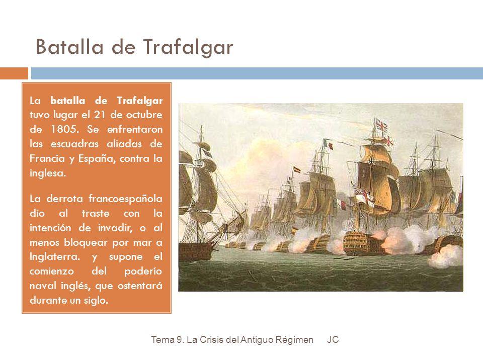 Batalla de Trafalgar La batalla de Trafalgar tuvo lugar el 21 de octubre de 1805. Se enfrentaron las escuadras aliadas de Francia y España, contra la