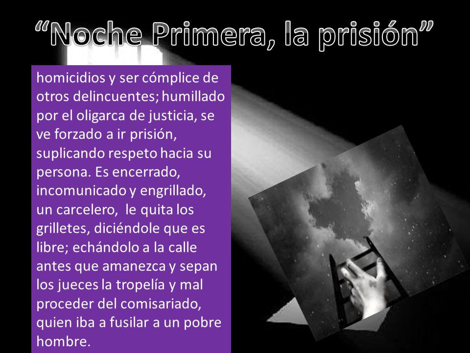 homicidios y ser cómplice de otros delincuentes; humillado por el oligarca de justicia, se ve forzado a ir prisión, suplicando respeto hacia su person