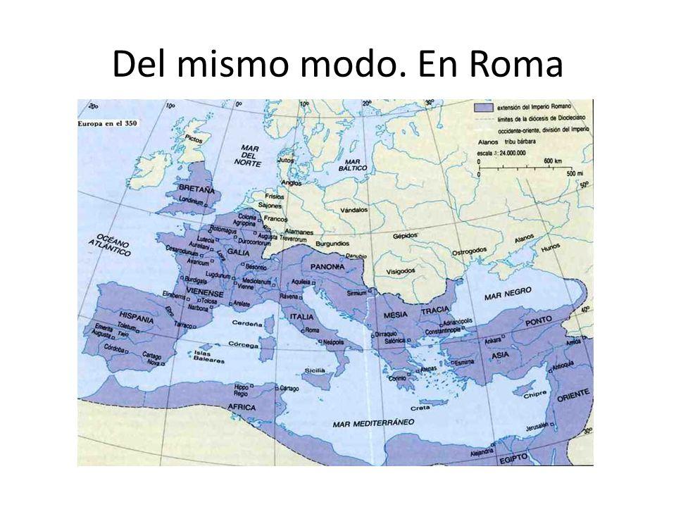 Del mismo modo. En Roma