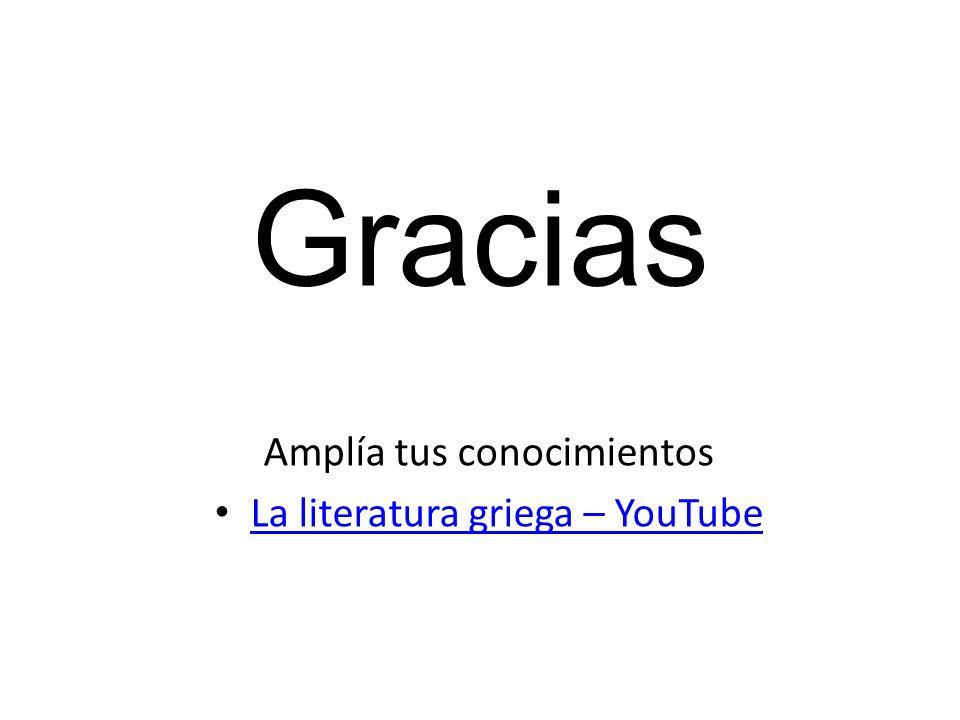 Gracias Amplía tus conocimientos La literatura griega – YouTube