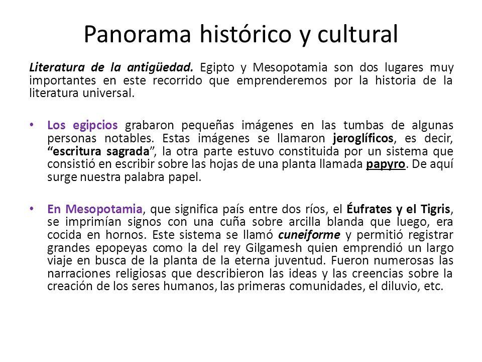 Panorama histórico y cultural Literatura de la antigüedad. Egipto y Mesopotamia son dos lugares muy importantes en este recorrido que emprenderemos po