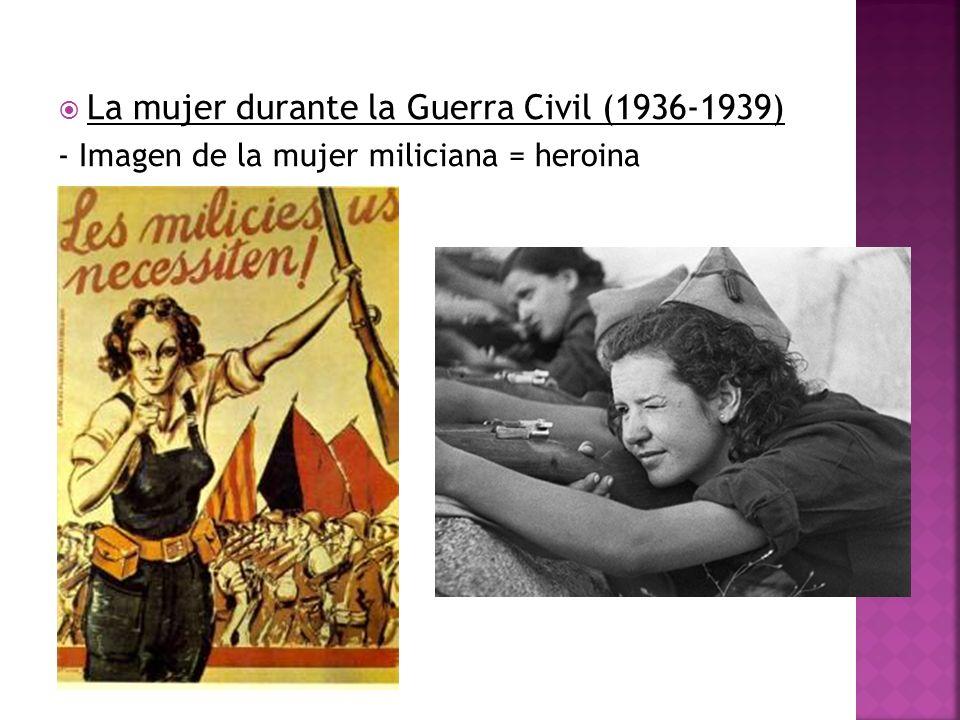 La mujer durante la Guerra Civil (1936-1939) - Imagen de la mujer miliciana = heroina