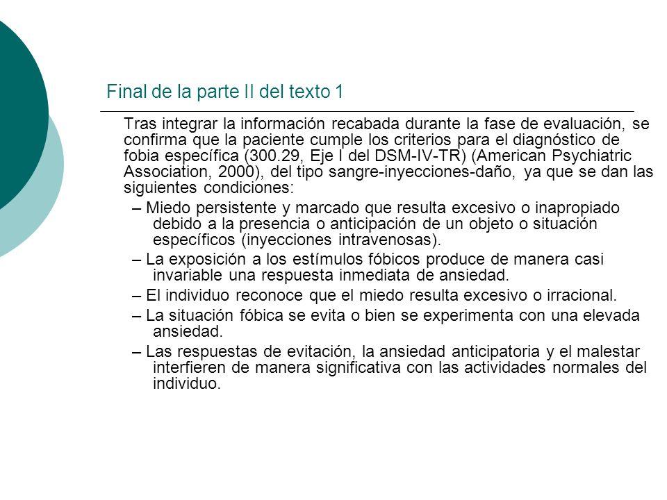 Final de la parte II del texto 1 Tras integrar la información recabada durante la fase de evaluación, se confirma que la paciente cumple los criterios