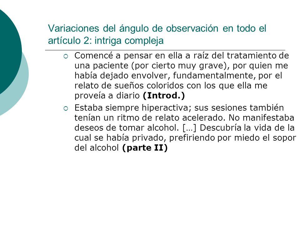 Variaciones del ángulo de observación en todo el artículo 2: intriga compleja Comencé a pensar en ella a raíz del tratamiento de una paciente (por cie