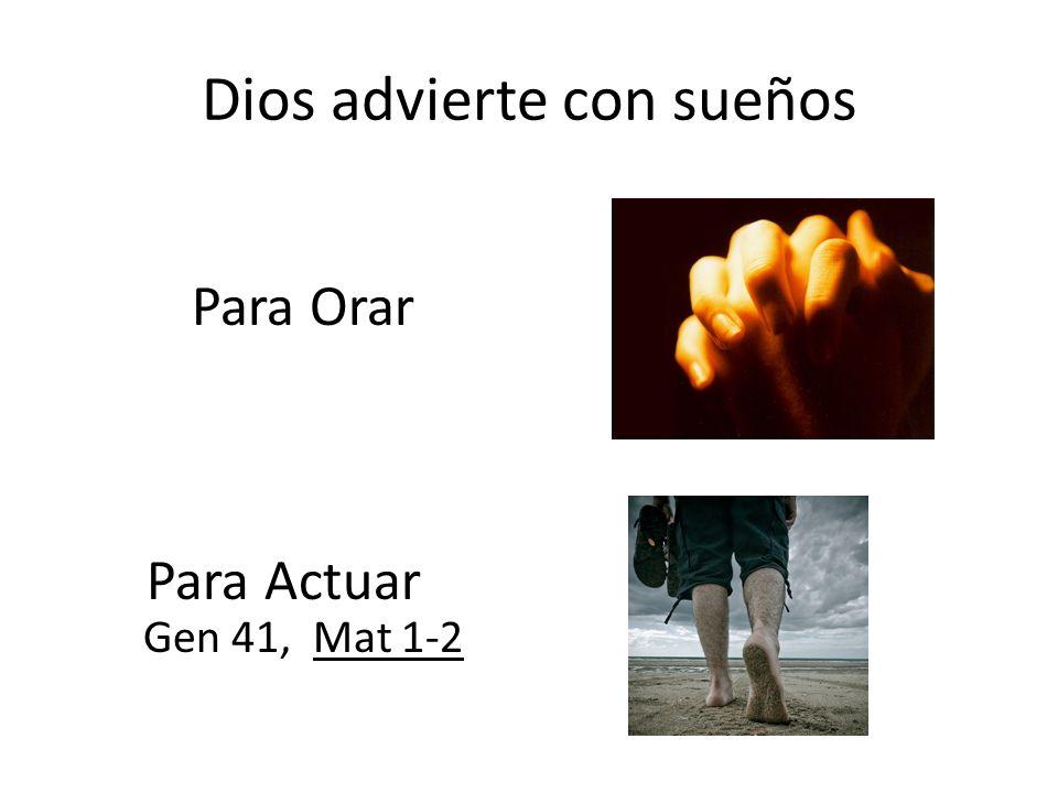 Dios advierte con sueños Para Orar Para Actuar Gen 41, Mat 1-2