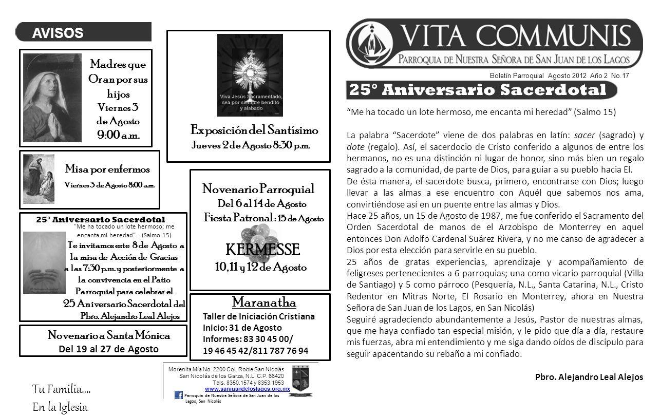 Boletín Parroquial Agosto 2012 Año 2 No.17 Morenita Mía No. 2200 Col. Roble San Nicolás San Nicolás de los Garza, N.L. C.P. 66420 Tels. 8350.1574 y 83
