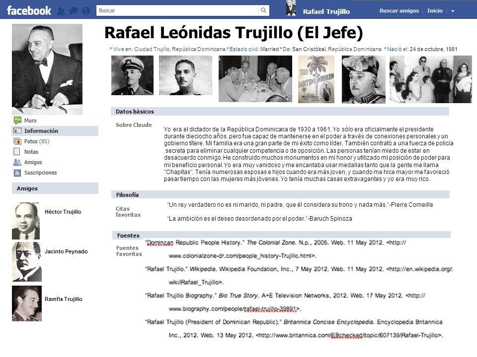 Rafael Leónidas Trujillo (El Jefe) Sobre Claude Un rey verdadero no es ni marido, ni padre, que él considera su trono y nada más.-Pierre Corneille La