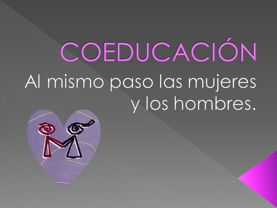 Coeducar consiste en desarrollar todas las capacidades, tanto de niñas como de niños, a través de la educación.