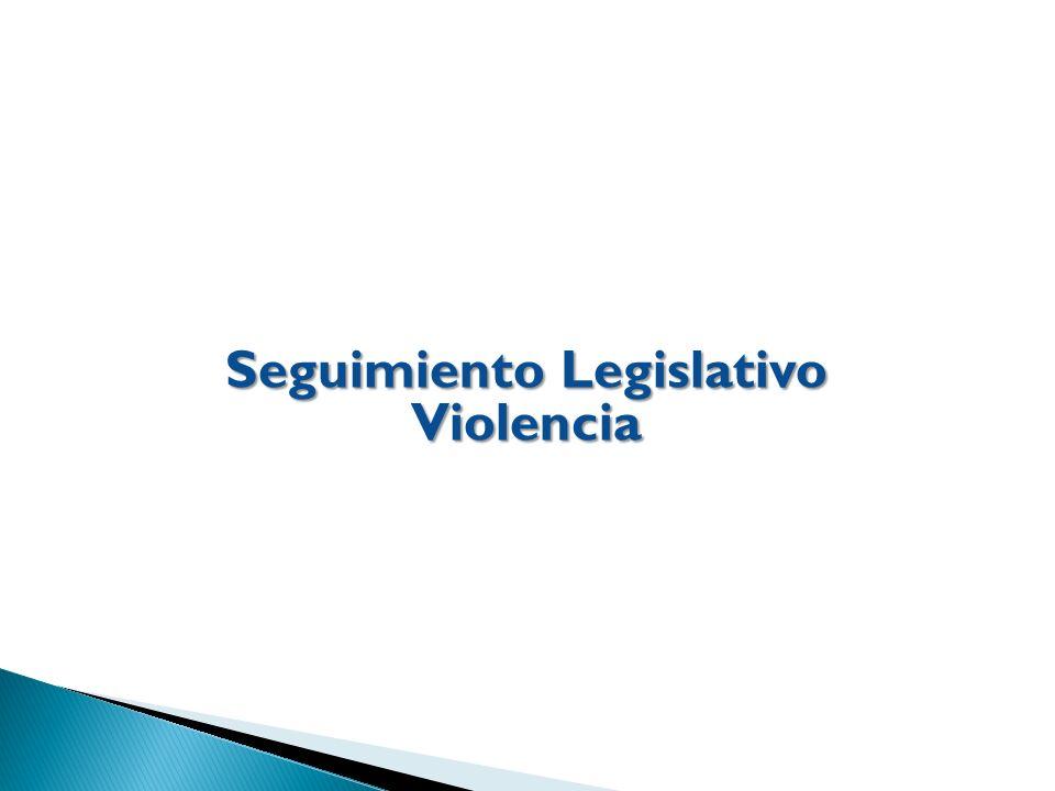 Seguimiento Legislativo Violencia