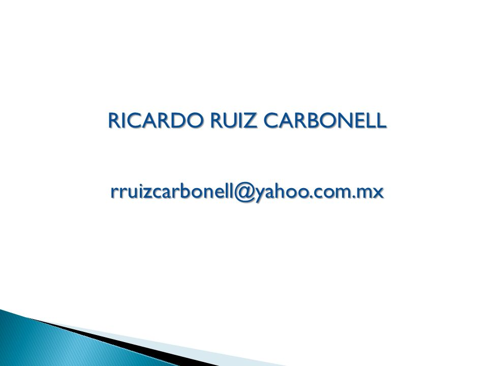 RICARDO RUIZ CARBONELL rruizcarbonell@yahoo.com.mx