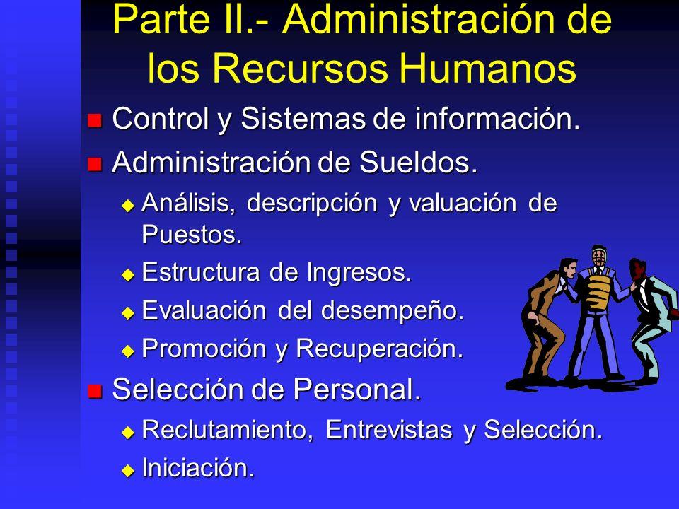 Parte II.- Administración de los Recursos Humanos Control y Sistemas de información. Control y Sistemas de información. Administración de Sueldos. Adm