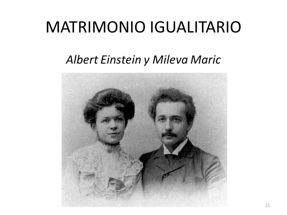 MATRIMONIO IGUALITARIO Albert Einstein y Mileva Maric 21