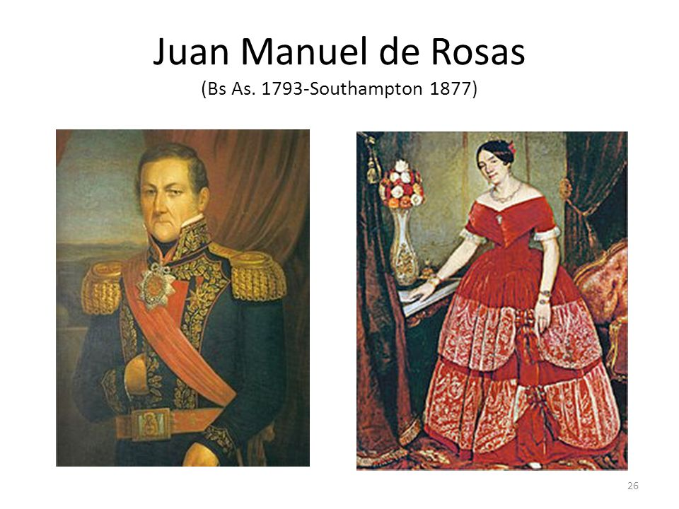 Juan Manuel de Rosas (Bs As. 1793-Southampton 1877) 26