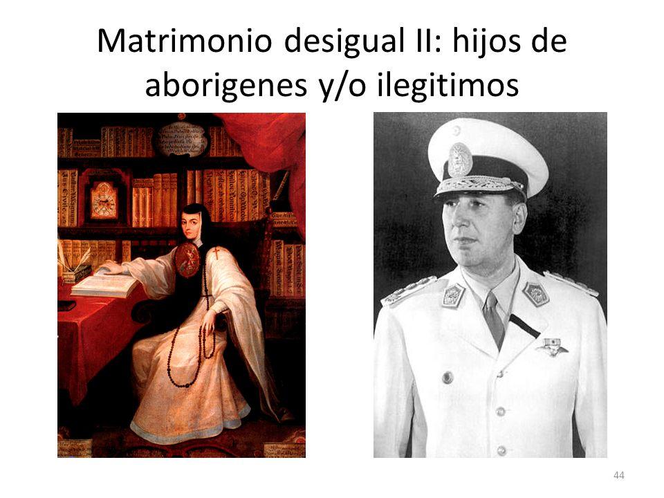 Matrimonio desigual II: hijos de aborigenes y/o ilegitimos 44