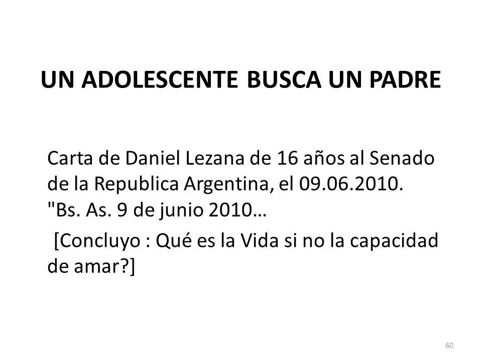 UN ADOLESCENTE BUSCA UN PADRE Carta de Daniel Lezana de 16 años al Senado de la Republica Argentina, el 09.06.2010.