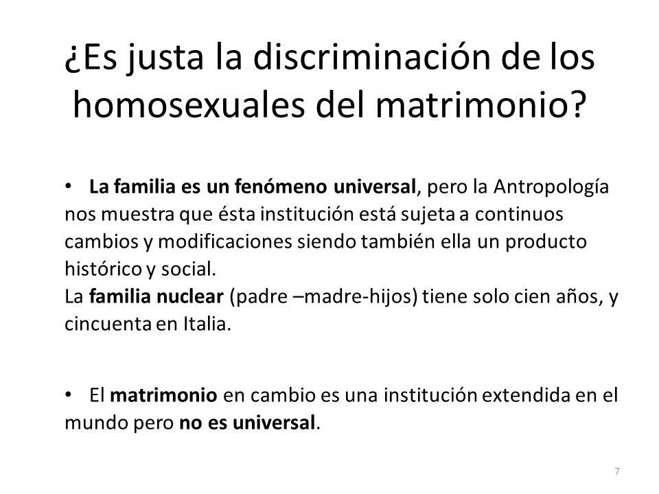 ¿Es justa la discriminación de los homosexuales del matrimonio? La familia es un fenómeno universal, pero la Antropología nos muestra que ésta institu