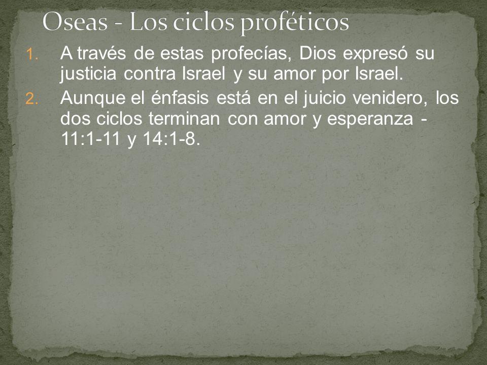 1. A través de estas profecías, Dios expresó su justicia contra Israel y su amor por Israel. 2. Aunque el énfasis está en el juicio venidero, los dos