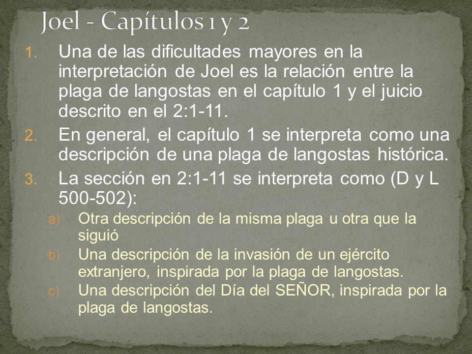 1. Una de las dificultades mayores en la interpretación de Joel es la relación entre la plaga de langostas en el capítulo 1 y el juicio descrito en el