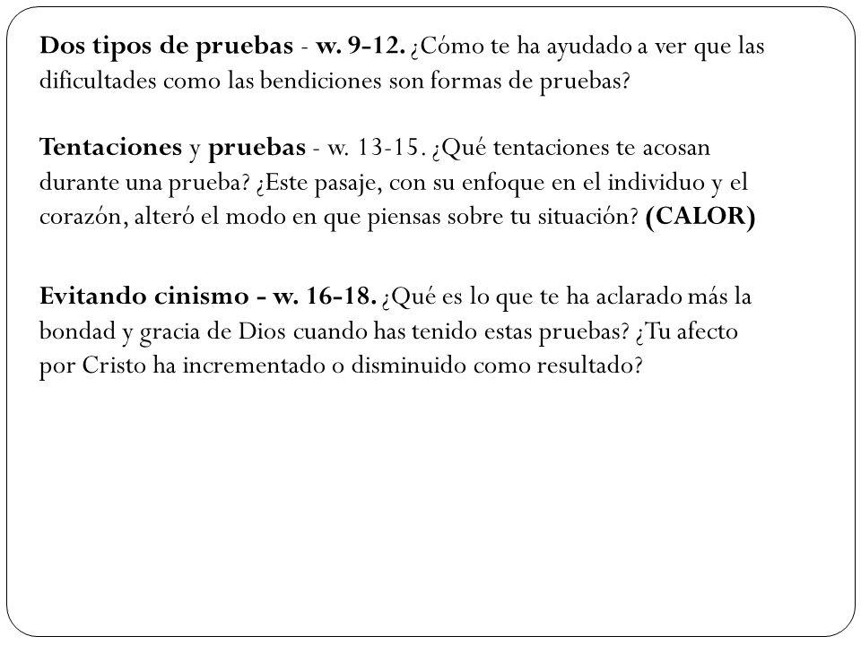 Dos tipos de pruebas - w. 9-12. ¿Cómo te ha ayudado a ver que las dificultades como las bendiciones son formas de pruebas? Tentaciones y pruebas - w.