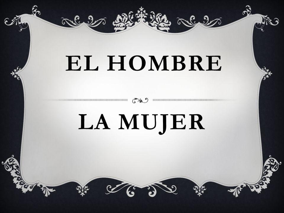 LA MUJER EL HOMBRE