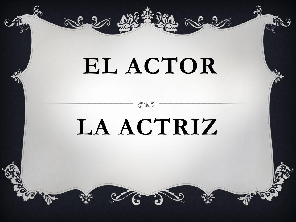 LA ACTRIZ EL ACTOR