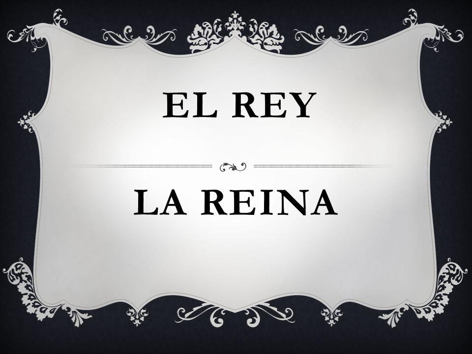 LA REINA EL REY