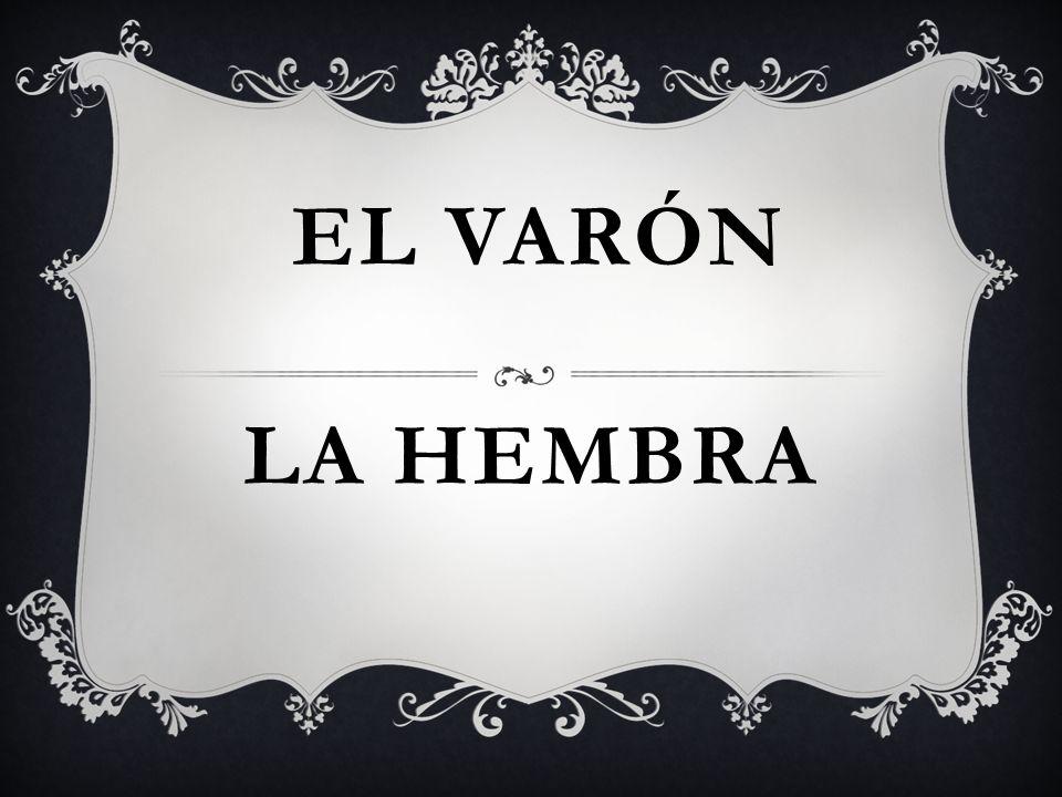 LA HEMBRA EL VARÓN