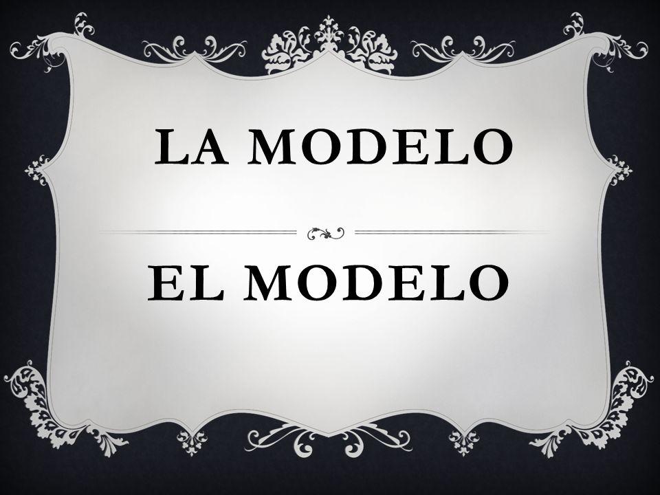 EL MODELO LA MODELO