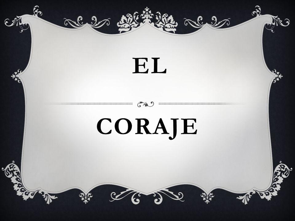 CORAJE EL