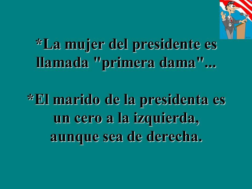*La mujer del presidente es llamada primera dama ...