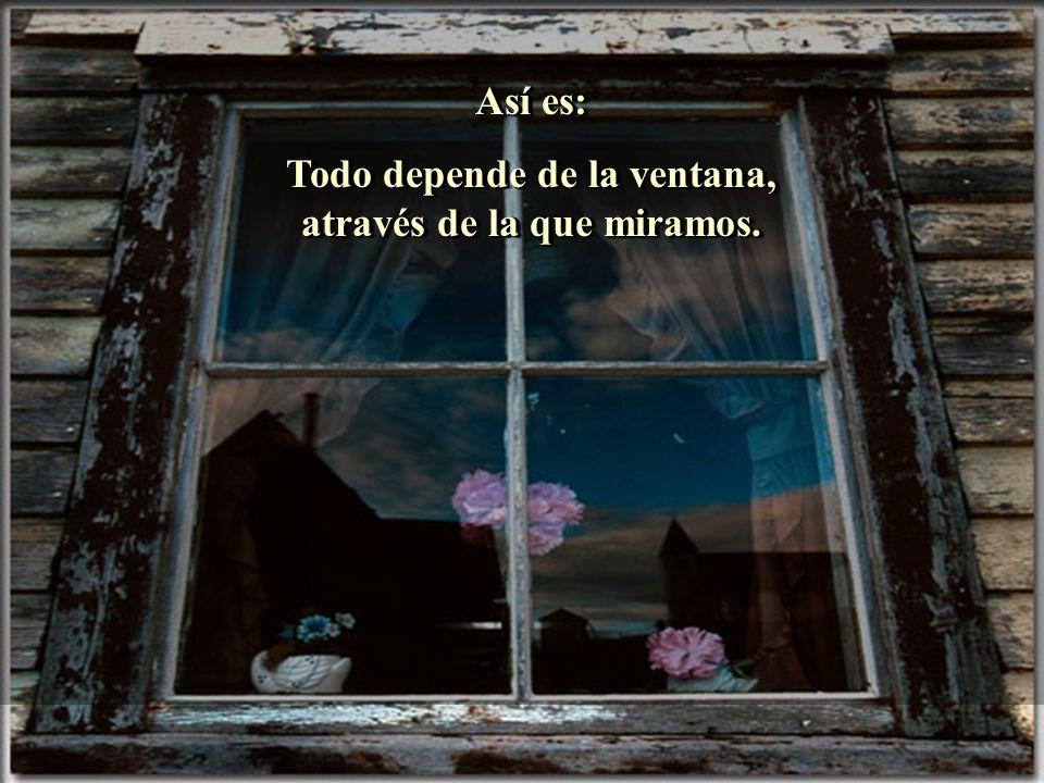 Ria Slides Así es: Todo depende de la ventana, através de la que miramos.