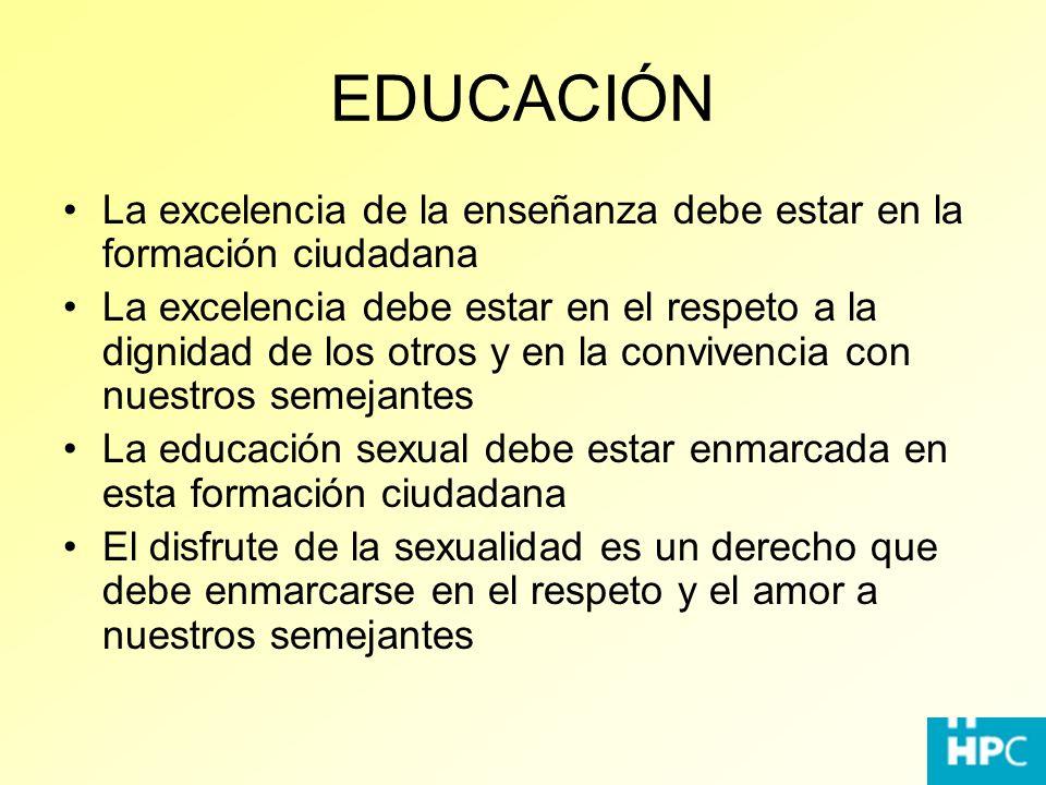 EDUCACIÓN La excelencia de la enseñanza debe estar en la formación ciudadana La excelencia debe estar en el respeto a la dignidad de los otros y en la