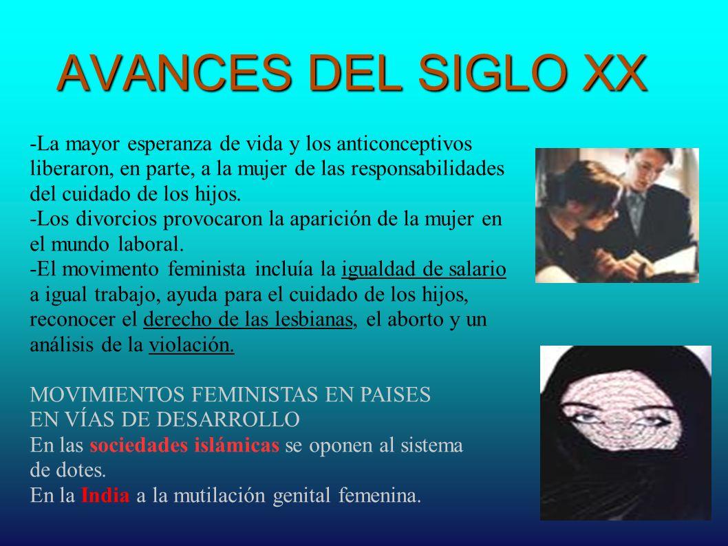 AVANCES DEL SIGLO XX -La mayor esperanza de vida y los anticonceptivos liberaron, en parte, a la mujer de las responsabilidades del cuidado de los hij